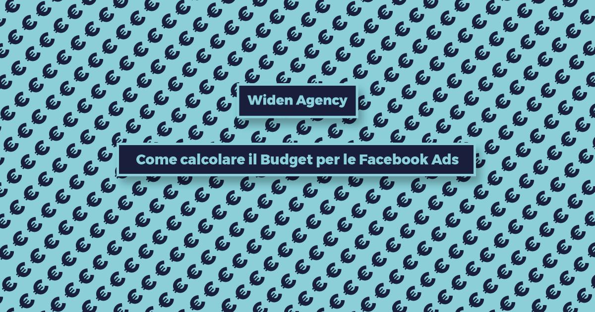 Come Calcolare il Budget per le Facebook Ads?